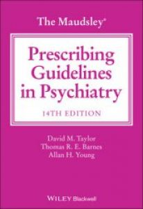 The Maudsley Prescribing Guidelines in Psychiatry, 14th Edition